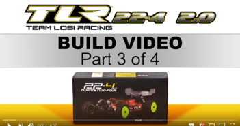 PART 3:  TLR 22-4 2.0 Build Video