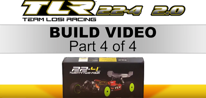 PART 4:  TLR 22-4 2.0 Build Video