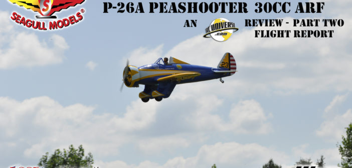 Seagull Models P-26A Peashooter 30cc ARF – Part Two: Flight Review