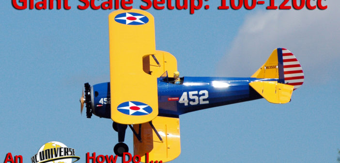How Do I…  Giant Scale Setup – 100cc
