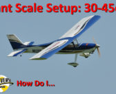 How Do I…  Giant Scale Setup – 30cc