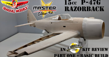 Seagull Models 15cc Master Edition P-47G Razorback Kit – Part One: Basic Build