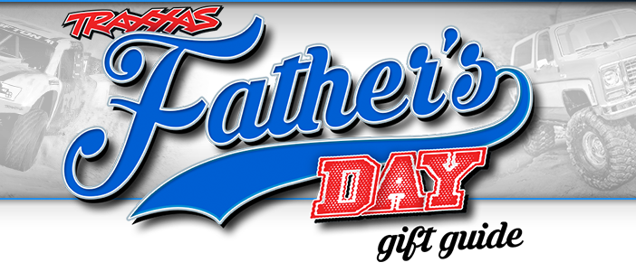 Father's Day Give Guide from Traxxas