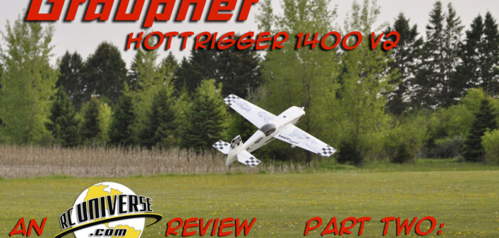 Graupner HoTTrigger 1400 V2: Part Two – The Flight Report